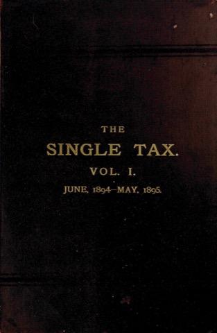 The Single Tax Vol 1 - June 1894-May 1895