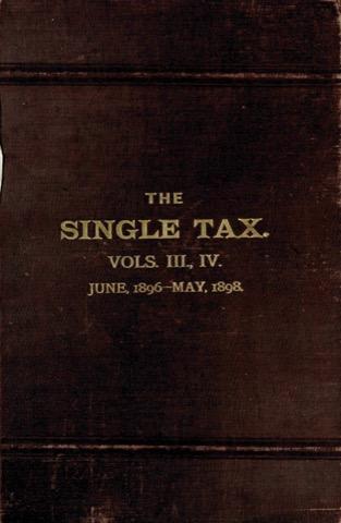 2. The Single Tax Vols 3 & 4 - June 1896-May 1898