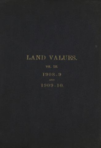 Land Values Vol 12 - 1908-1909 & 1909-1910
