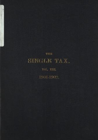 The Single Tax Vol 8 - 1901-1902