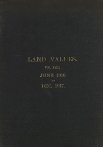 Land Values Vol 18 - June 1916-Dec. 1917